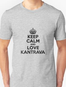 Keep Calm and Love KANTRAVA T-Shirt