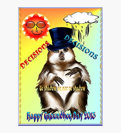 Decisions-Decisions-Groundhog Day Photographic Print