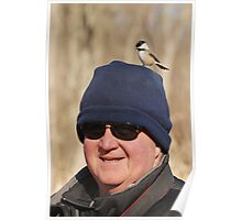 """Hey Honey ~ You Have A Chickadee On Your Head !"" Poster"