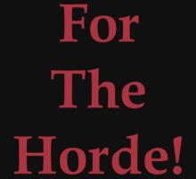 For The Horde! by silverdragon