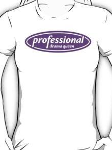 Professional Drama Queen T-Shirt