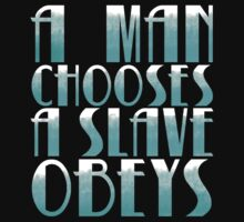 A man chooses, a slave obeys. (on black) by surfking