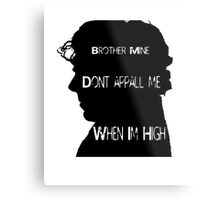 Sherlock - When I'm High Metal Print
