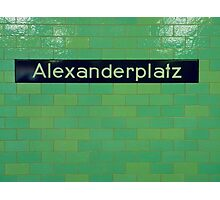 Alexanderplatz Photographic Print