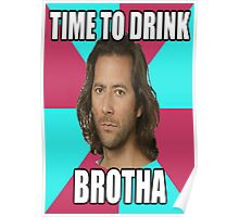 "Desmond Hume ""Time To Drink BROTHA"" (LOST Poster) Poster"