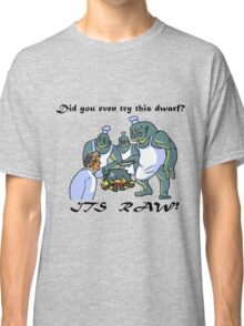 This Dwarf is Raw! Classic T-Shirt