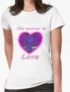 'The answer is love'  Womens Fitted T-Shirt