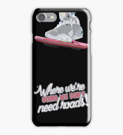 Where we're going we don't need roads iPhone Case/Skin