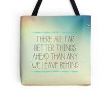 Better Things Tote Bag