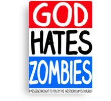 God Hates Zombies Canvas Print