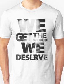 True Detective - We Get The World We Deserve Unisex T-Shirt