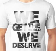 True Detective - We Get The World We Deserve Unisex T-Shirt