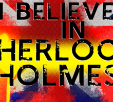 Believe in Sherlock Sticker
