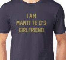 I Am Manti Te'o's Girlfriend - SOUTH BEND Edition Unisex T-Shirt