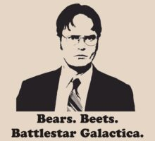 Bears. Beets. Battlestar Galactica. by Alsvisions