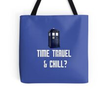 Time Travel & Chill? Tote Bag