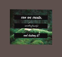 Can we create something beautiful.. Unisex T-Shirt