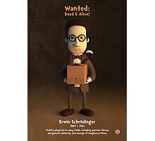 Erwin Schrödinger - Wanted: Dead & Alive! Photographic Print