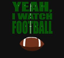 Yeah, I Watch Football T-Shirt