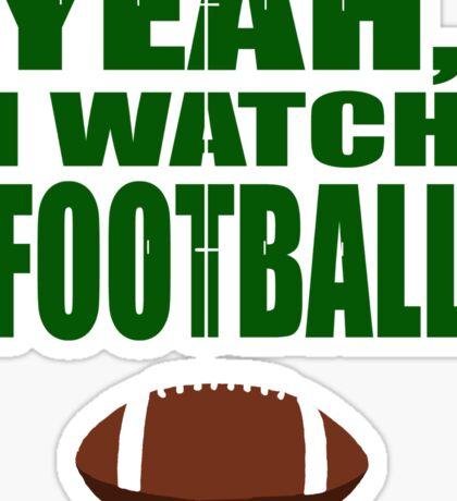Yeah, I Watch Football Sticker