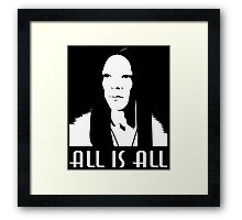 ALL is ALL Framed Print