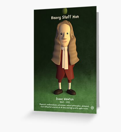 Isaac Newton - Heavy Stuff Man Greeting Card