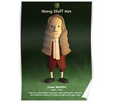 Isaac Newton - Heavy Stuff Man Poster