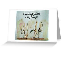 smoking kills everything art Greeting Card