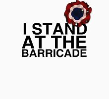 I Stand At The Barricade Unisex T-Shirt