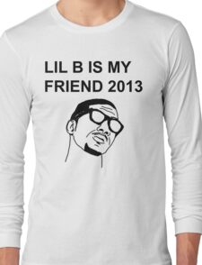 LIL B IS FRIEND 2013 Long Sleeve T-Shirt