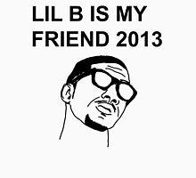 LIL B IS FRIEND 2013 Unisex T-Shirt
