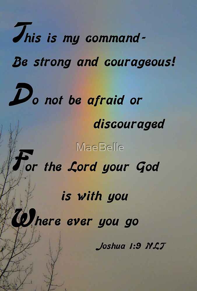 Joshua 1:9  Don't Be Afraid by MaeBelle