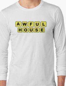 awfulhouse Long Sleeve T-Shirt