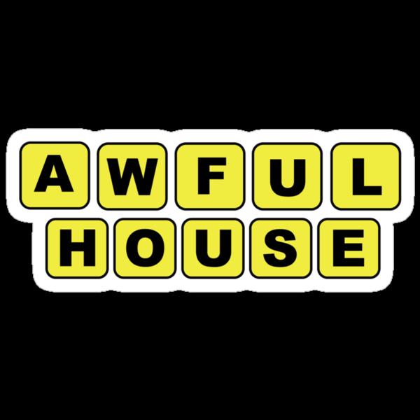 awfulhouse by Ashboogeydotcom