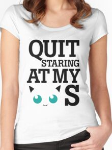 Quit Staring at My Jigglypuffs Women's Fitted Scoop T-Shirt