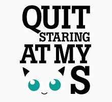 Quit Staring at My Jigglypuffs Unisex T-Shirt