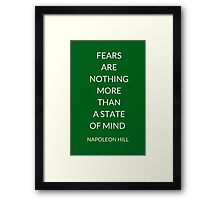 NAPOLEON HILL: FEARS  ARE  NOTHING MORE  THAN  A STATE  OF MIND   Framed Print