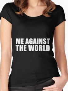Me Against The World Women's Fitted Scoop T-Shirt
