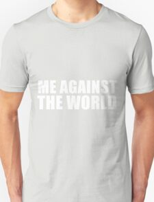 Me Against The World T-Shirt