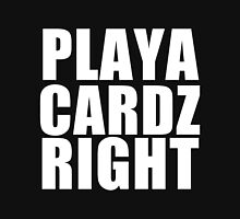 Playa Cardz Right Unisex T-Shirt
