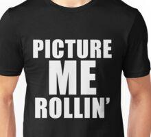 Picture Me Rollin' Unisex T-Shirt