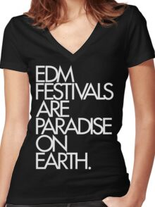 EDM Festivals Are Paradise On Earth Women's Fitted V-Neck T-Shirt