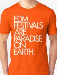 EDM Festivals Are Paradise On Earth T-Shirt