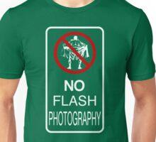 No Flash Photography! Unisex T-Shirt