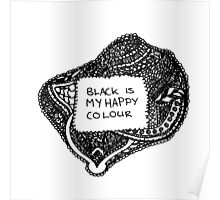 Black Is My Happy Colour Poster