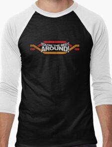You're the BEST AROUND! (Grunge) Men's Baseball ¾ T-Shirt