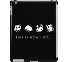 THIS IS HOW I ROLL iPad Case/Skin