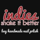 Indies Shake It Better. by haayleyy