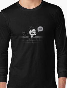 Never More! Long Sleeve T-Shirt