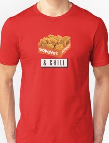 Popeyes and Chill? T-Shirt